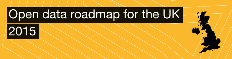 Open Data Roadmap UK - 2015